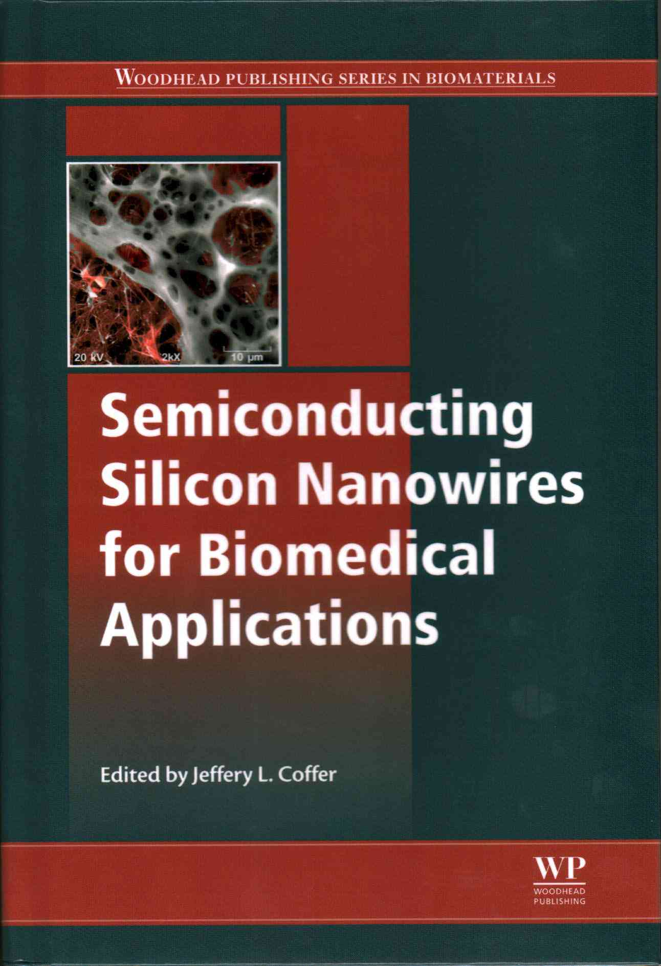 Semiconducting Silicon Nanowires for Biomedical Applications By Coffer, Jeffrey (EDT)